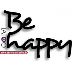 Texte Be happy en pvc...
